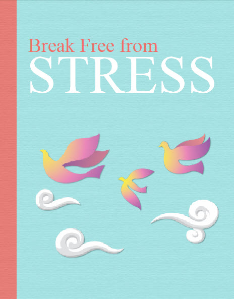 How to break free from stress